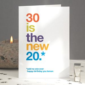 '30 Is The New 20' Humorous Birthday Card