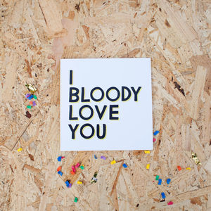 'I Bloody Love You' Card - wedding, engagement & anniversary cards