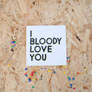 'I Bloody Love You' Card
