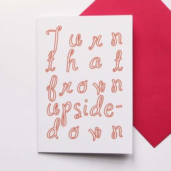'Turn That Frown Upside Down' Card