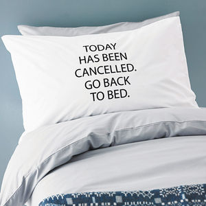 'Today Has Been Cancelled' Pillowcase - bed, bath & table linen