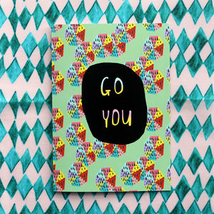 Go You! Greeting Card