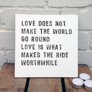 Loves Makes The Ride Worthwhile Wooden Sign - signs