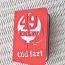 Old fart is 49