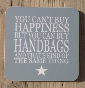 Coaster Set 'You Can't Buy Happiness…Handbags…'