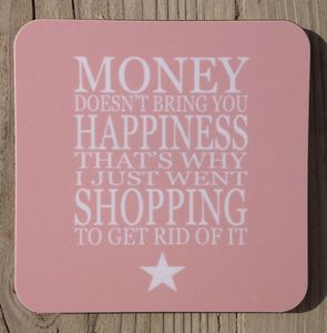 Coaster Set 'Money Doesn't Bring You Happiness…' - placemats & coasters