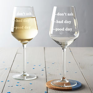 'Good Day, Bad Day, Don't Ask' Wine Glass - christmas sale