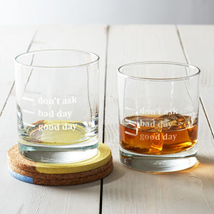 'Good Day, Bad Day, Don't Ask' Whisky Glass