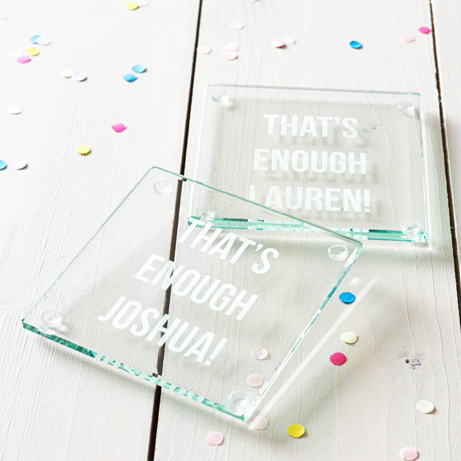 'That's Enough!' Personalised Glass Coaster