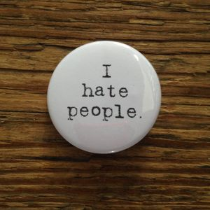 'I Hate People' Badge