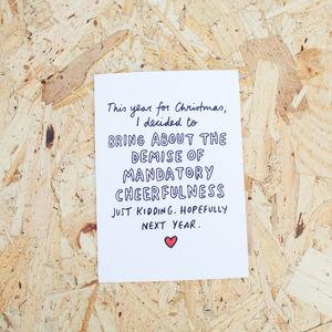 Stop Mandatory Cheerfulness Christmas Card - cards