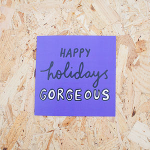 'Happy Holidays Gorgeous' Christmas Card - christmas sale