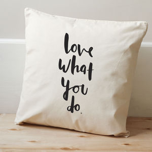 Love What You Do Cushion Cover - cushions