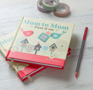 'Mum To Mum Pass It On' Book - baby shower gifts