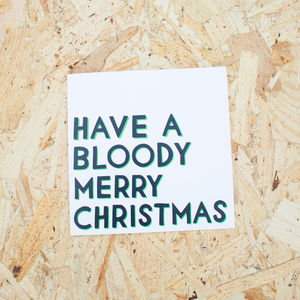 Have A Bloody Merry Christmas Card - cards & wrap