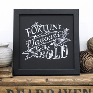 'Fortune Favours The Bold' Screen Print - create your own luck