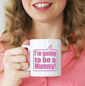 Personalised 'I'm Going To Be A Mummy' Mug