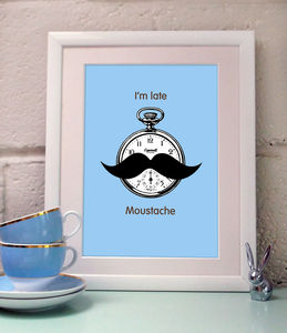 'I'm late, moustache' Art Print - summer sale