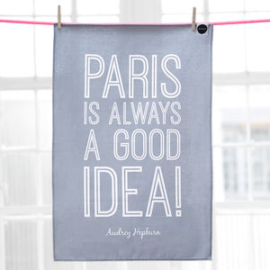 'Paris Is Always A Good Idea' Tea Towel - stocking fillers under £15