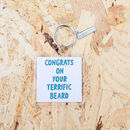 'Congrats On Your Terrific Beard' Keyring