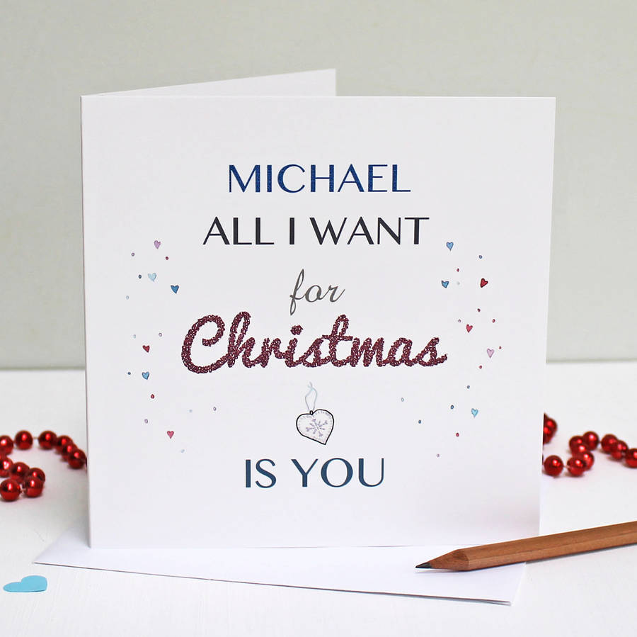 personalised \'all i want for christmas is you\' card by martha brook ...