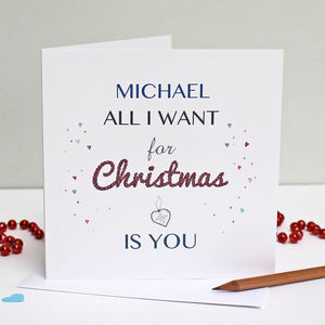 Personalised 'All I Want For Christmas Is You' Card - cards
