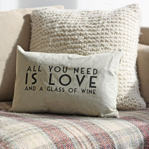 All You Need Is Love And A Glass Of Wine Cushion - patterned cushions