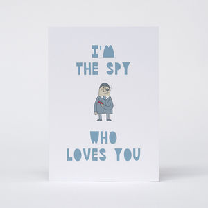'I'm The Spy Who Loves You' Card - anniversary cards