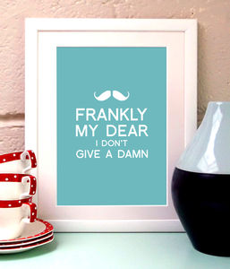 'Frankly My Dear' Art Print