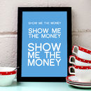 'Show me the money' Art Print