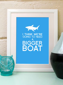 'We're Going To Need A Bigger Boat' Art Print - art & pictures