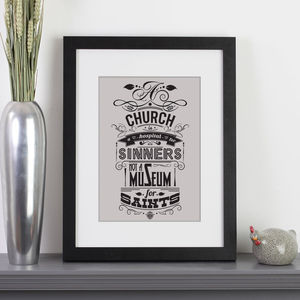 'A Church Is A Hospital For Sinners…' Quote Print