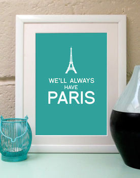 Personalised 'We'll Always Have Paris' Print