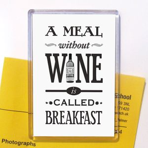'A Meal Without Wine' Magnet Stocking Filler