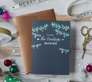 'Where The Treetops Glisten' Xmas Card - cards & wrap