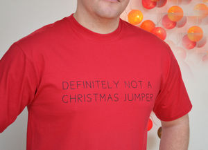 'Definitely NOT a Christmas Jumper' T Shirt - tops & t-shirts
