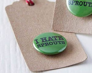'I Hate Sprouts' Badge On Tag - stocking fillers
