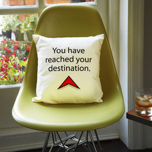 'You Have Reached Your Destination' Cushion - patterned cushions