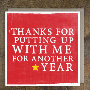 'Thanks For Putting Up With Me' Card - anniversary cards