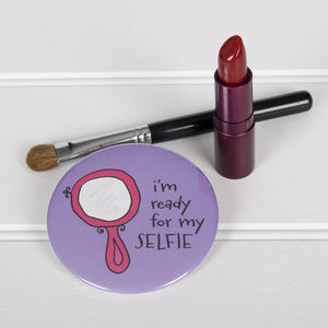 'I'M Ready For My Selfie' Pocket Mirror - gifts for teenagers