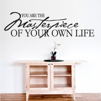 'You Are The Masterpiece Of Your Own Life' Wall Sticker