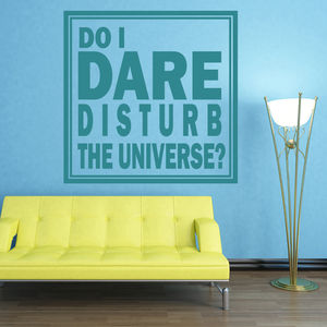 'Do I Dare Disturb The Universe?' Wall Sticker