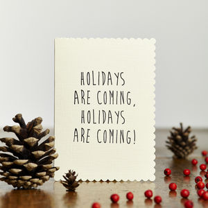 Holidays Are Coming Card - cards & wrap