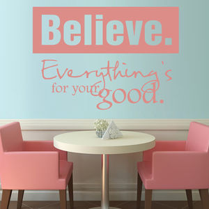 'Believe Everything's For Your Good' Wall Sticker