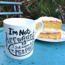 'I'm Not Arrogant I Just Happen To Be Perfect' Mug