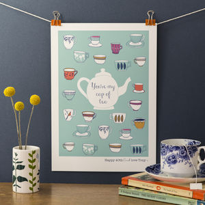 Personalised 'You're My Cup Of Tea' Print