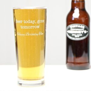 Engraved 'Beer Today Gone Tomorrow' Pint Glass - tableware