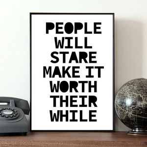 'People Will Stare' Quote Print