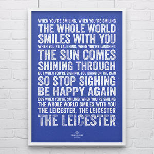 Leicester City 'You're Smiling' Football Song Print