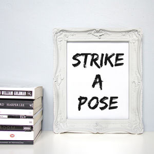 'Strike A Pose' Fashion Quote Print